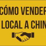 Cómo vender mi local a chinos